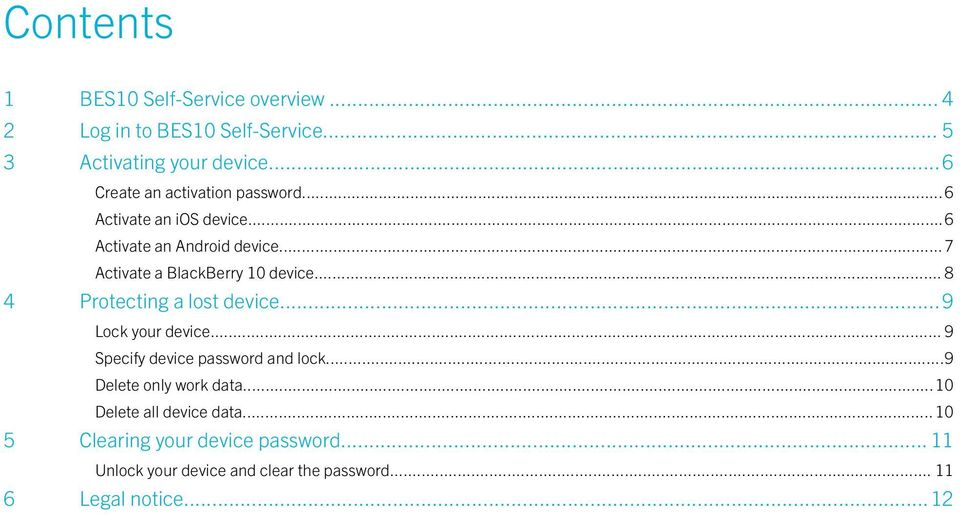 ..7 Activate a BlackBerry 10 device... 8 4 Protecting a lost device...9 Lock your device.