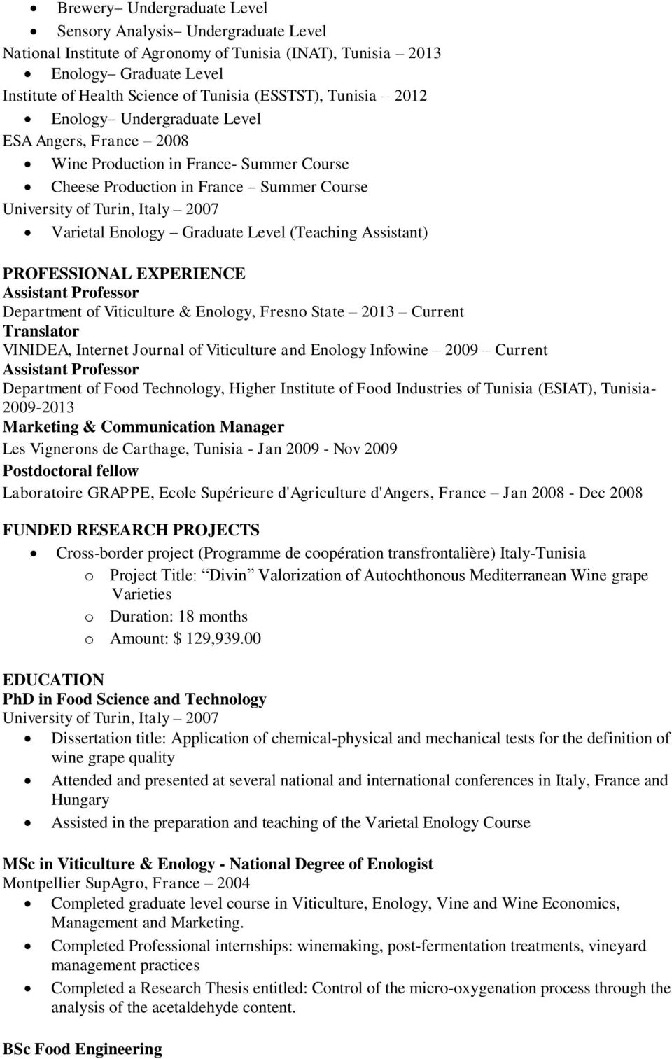 Graduate Level (Teaching Assistant) PROFESSIONAL EXPERIENCE Department of Viticulture & Enology, Fresno State 2013 Current Translator VINIDEA, Internet Journal of Viticulture and Enology Infowine