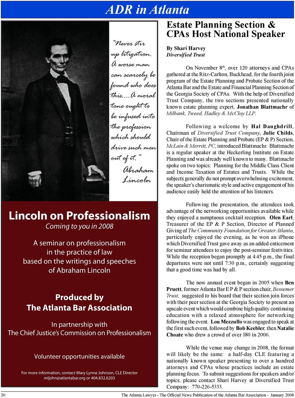 Abraham Lincoln CPAs Host National Speaker By Shari Harvey Diversified Trust On November 8 th, over 120 attorneys and CPAs gathered at the Ritz-Carlton, Buckhead, for the fourth joint program of the