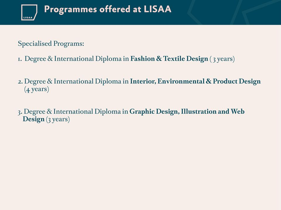 Degree & International Diploma in Interior, Environmental & Product Design