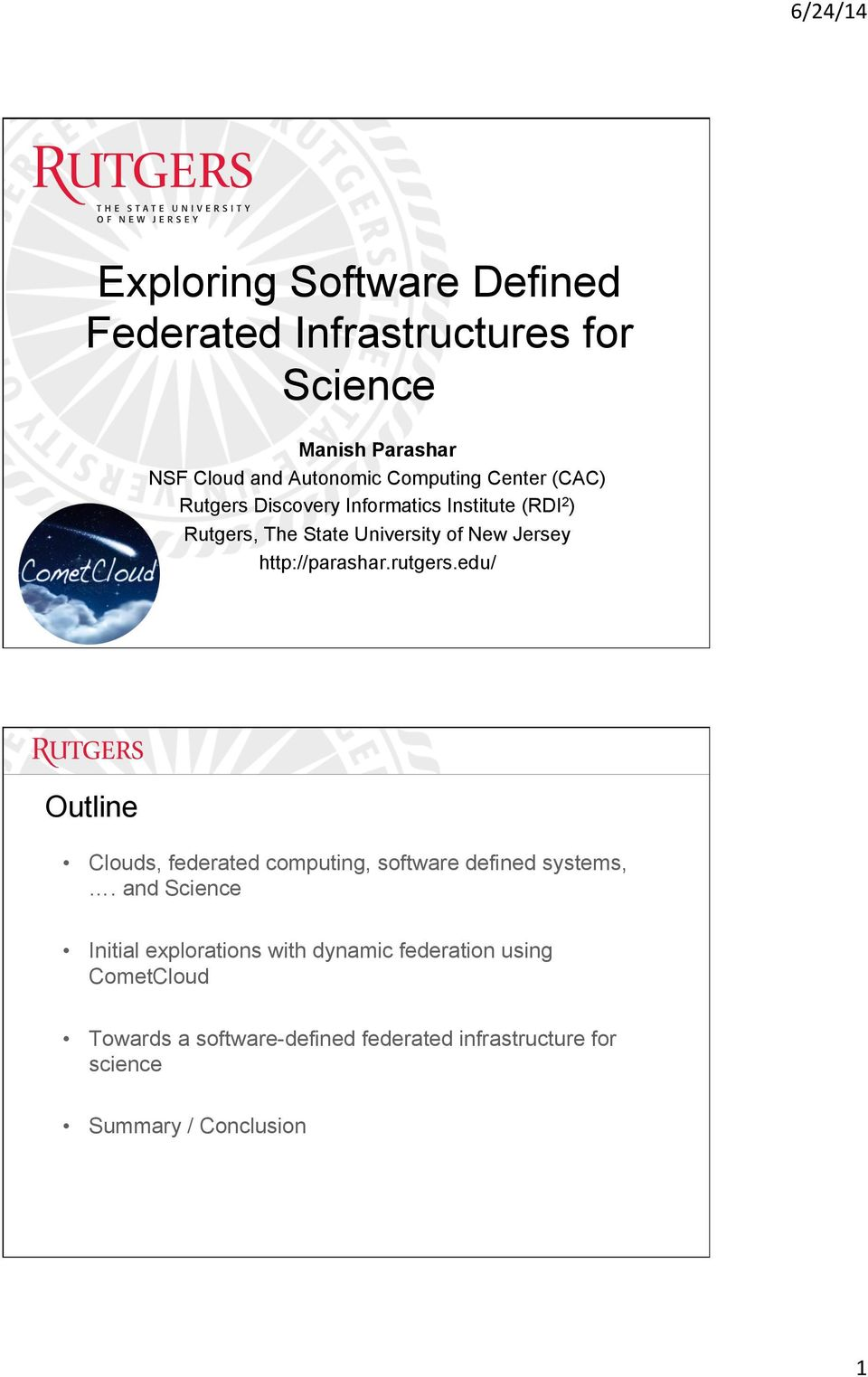http://parashar.rutgers.edu/ Outline Clouds, federated computing, software defined systems,.