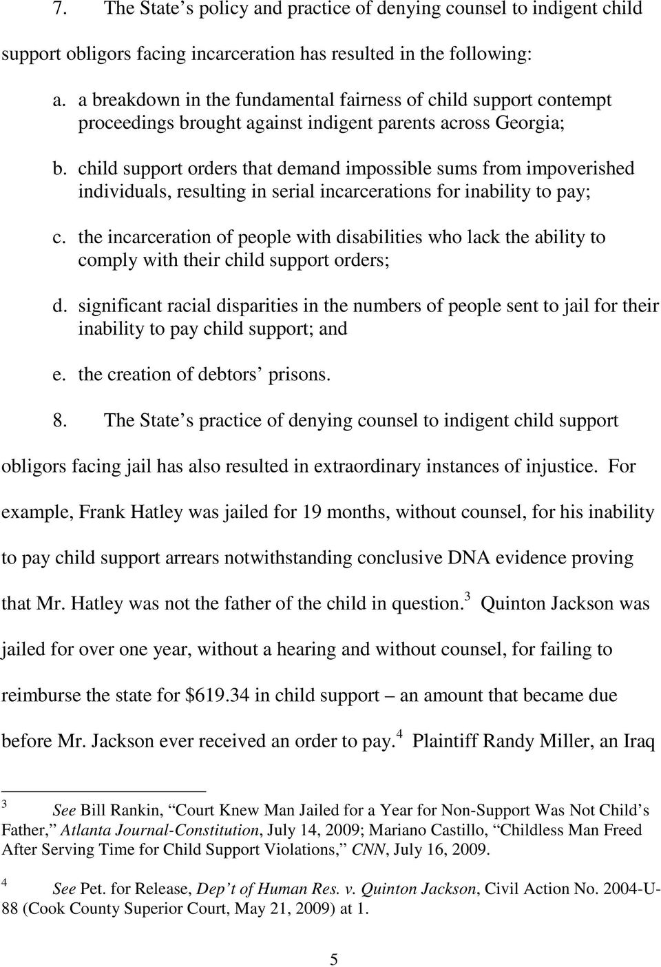 child support orders that demand impossible sums from impoverished individuals, resulting in serial incarcerations for inability to pay; c.