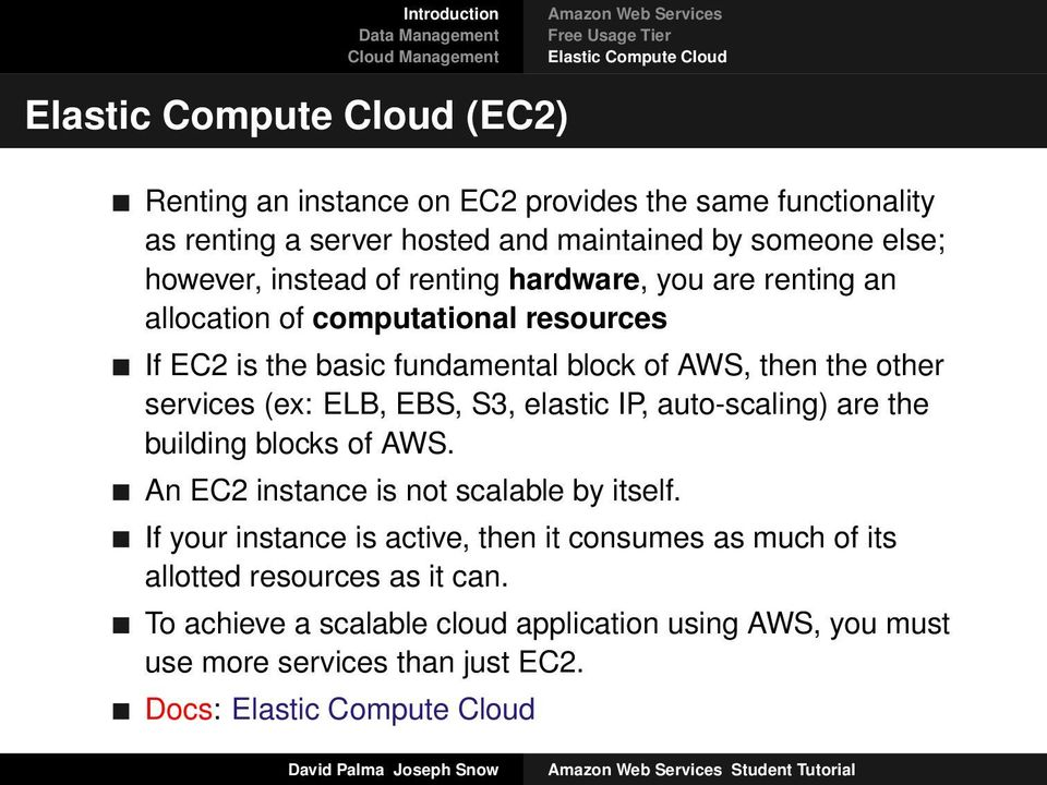 then the other services (ex: ELB, EBS, S3, elastic IP, auto-scaling) are the building blocks of AWS. An EC2 instance is not scalable by itself.