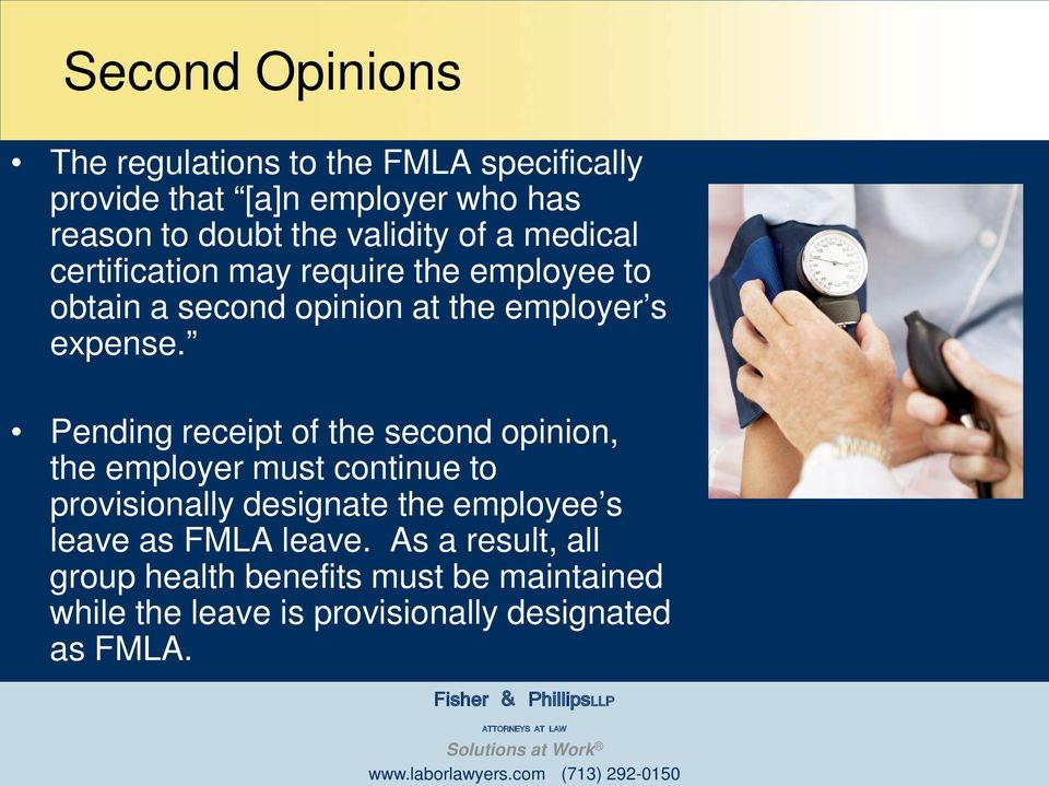 Pending receipt of the second opinion, the employer must continue to provisionally designate the employee s leave as FMLA