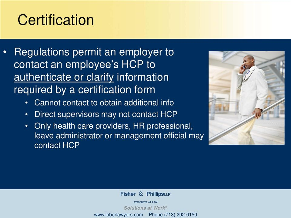contact to obtain additional info Direct supervisors may not contact HCP Only