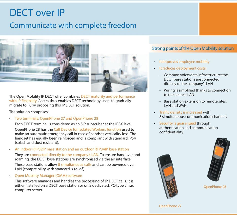Aastra thus enables DECT technology users to gradually migrate to IP, by proposing this IP DECT solution.