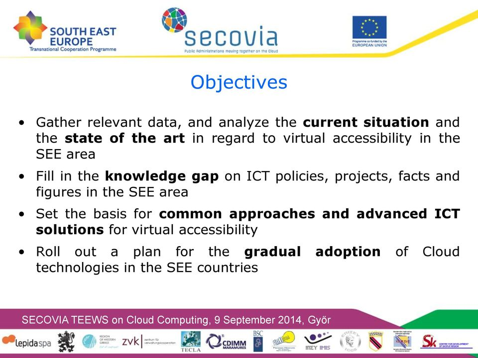 facts and figures in the SEE area Set the basis for common approaches and advanced ICT solutions for