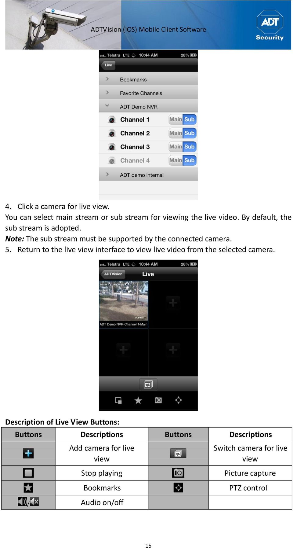 Return to the live view interface to view live video from the selected camera.