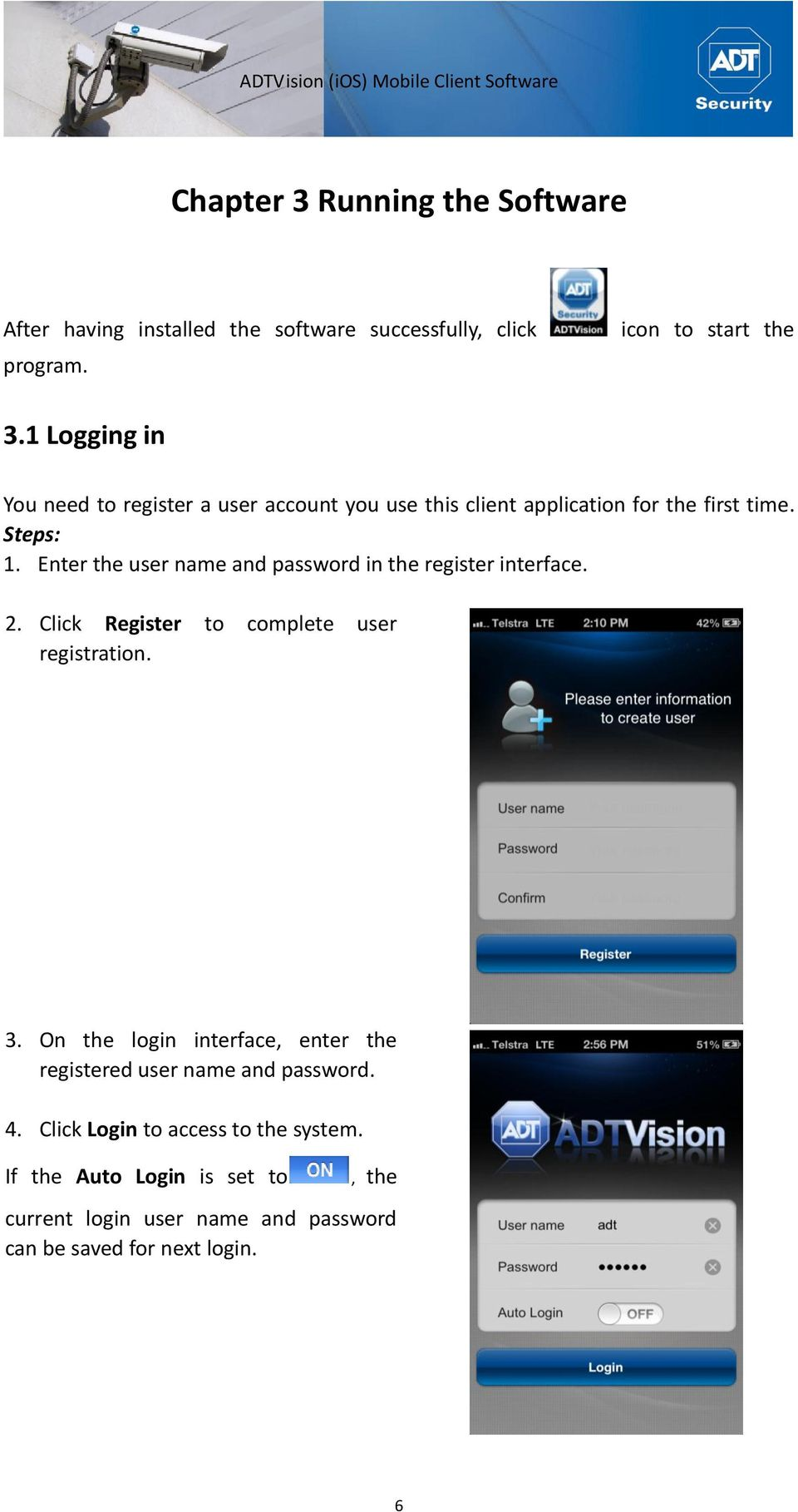 Enter the user name and password in the register interface. 2. Click Register to complete user registration. 3.