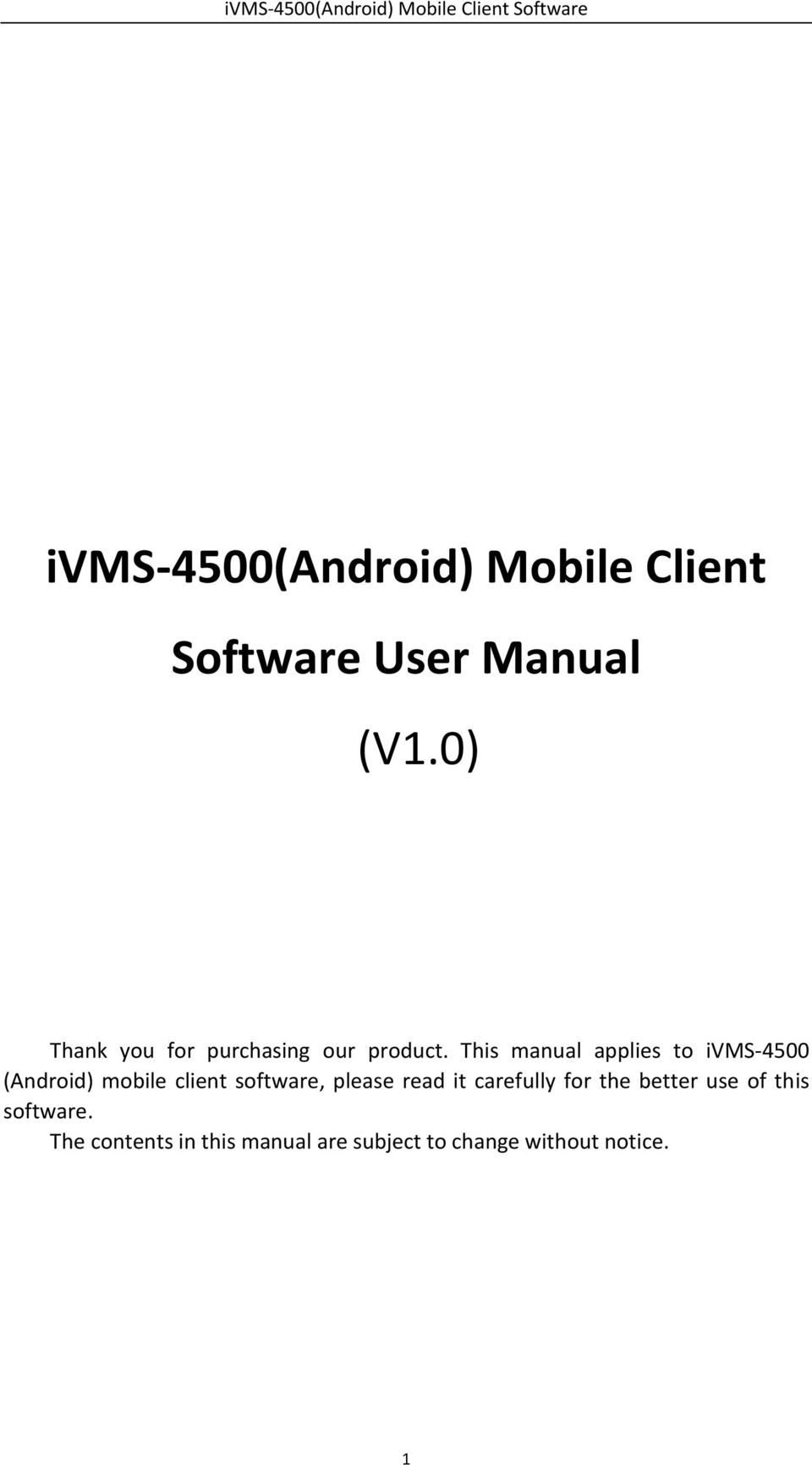This manual applies to ivms-4500 (Android) mobile client software, please