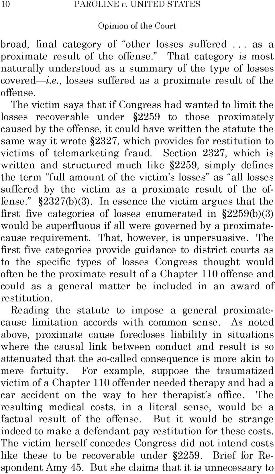 The victim says that if Congress had wanted to limit the losses recoverable under 2259 to those proximately caused by the offense, it could have written the statute the same way it wrote 2327, which
