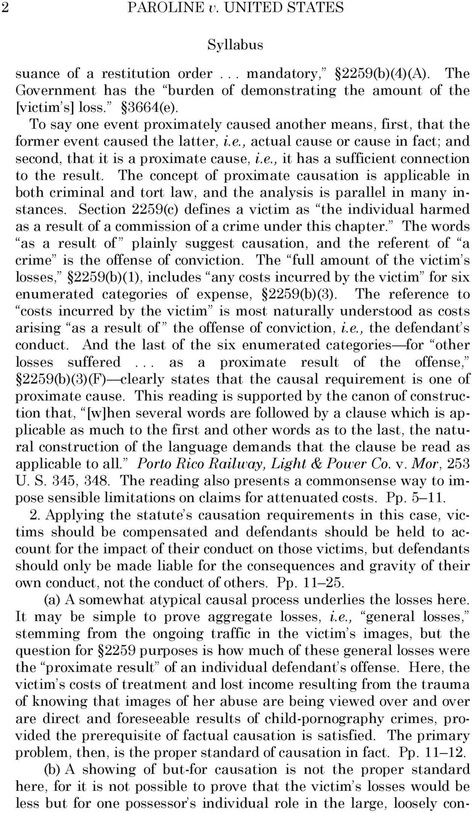 The concept of proximate causation is applicable in both criminal and tort law, and the analysis is parallel in many instances.
