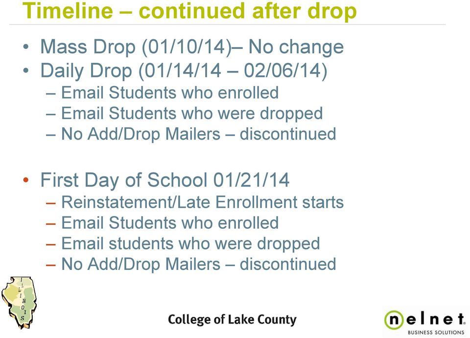 Mailers discontinued First Day of School 01/21/14 Reinstatement/Late Enrollment