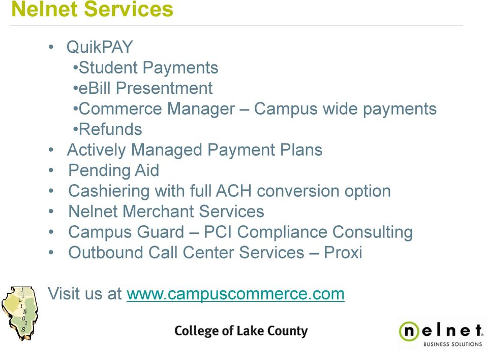 Cashiering with full ACH conversion option Nelnet Merchant Services Campus Guard