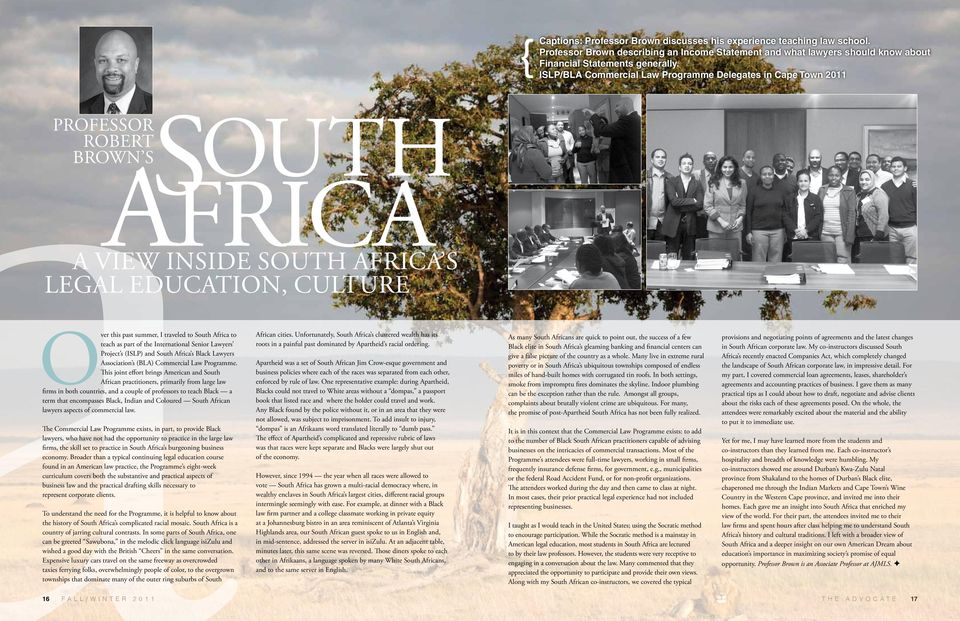 Africa to teach as part of the International Senior Lawyers Project s (ISLP) and South Africa s Black Lawyers Association s (BLA) Commercial Law Programme.