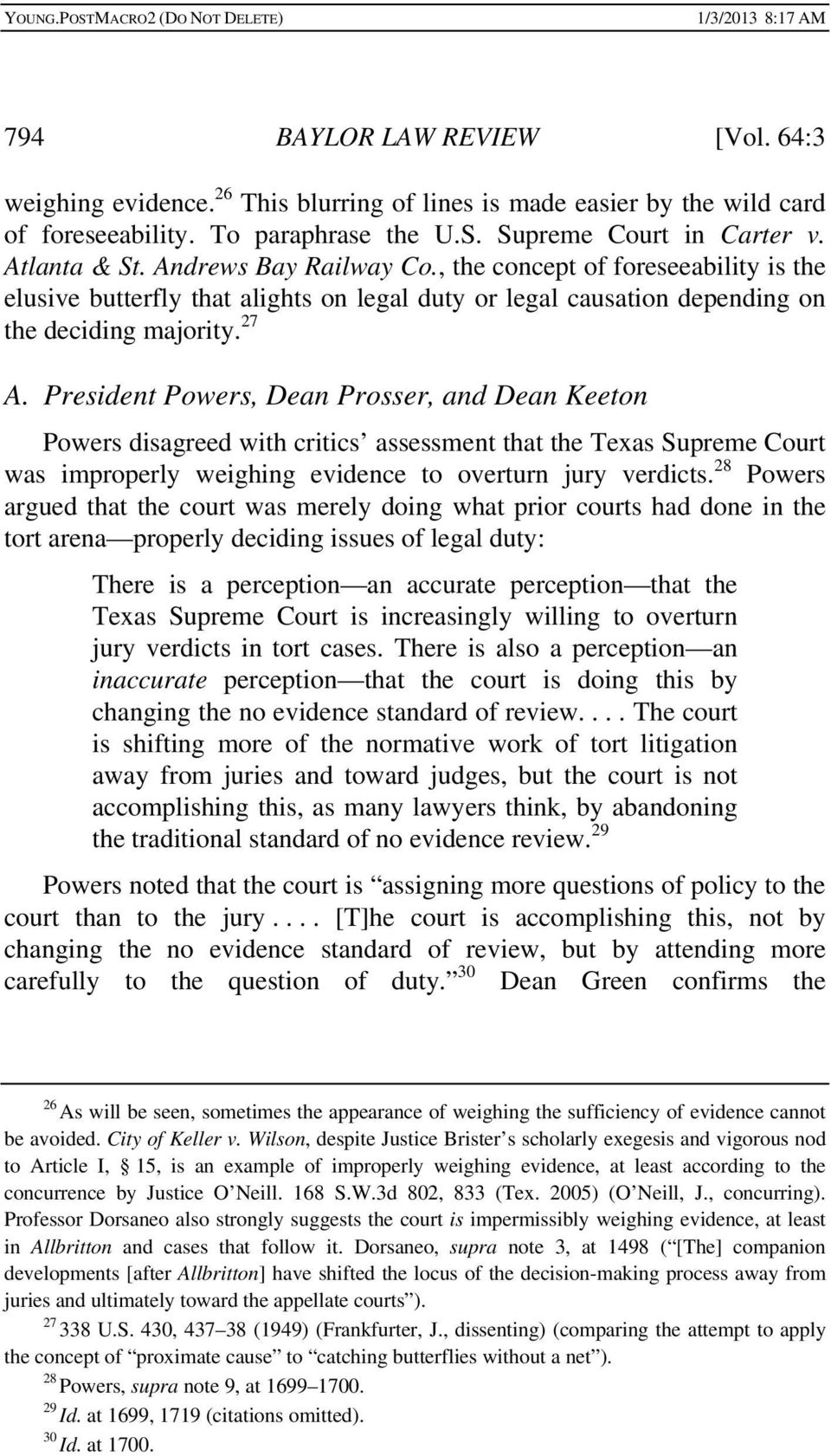 President Powers, Dean Prosser, and Dean Keeton Powers disagreed with critics assessment that the Texas Supreme Court was improperly weighing evidence to overturn jury verdicts.