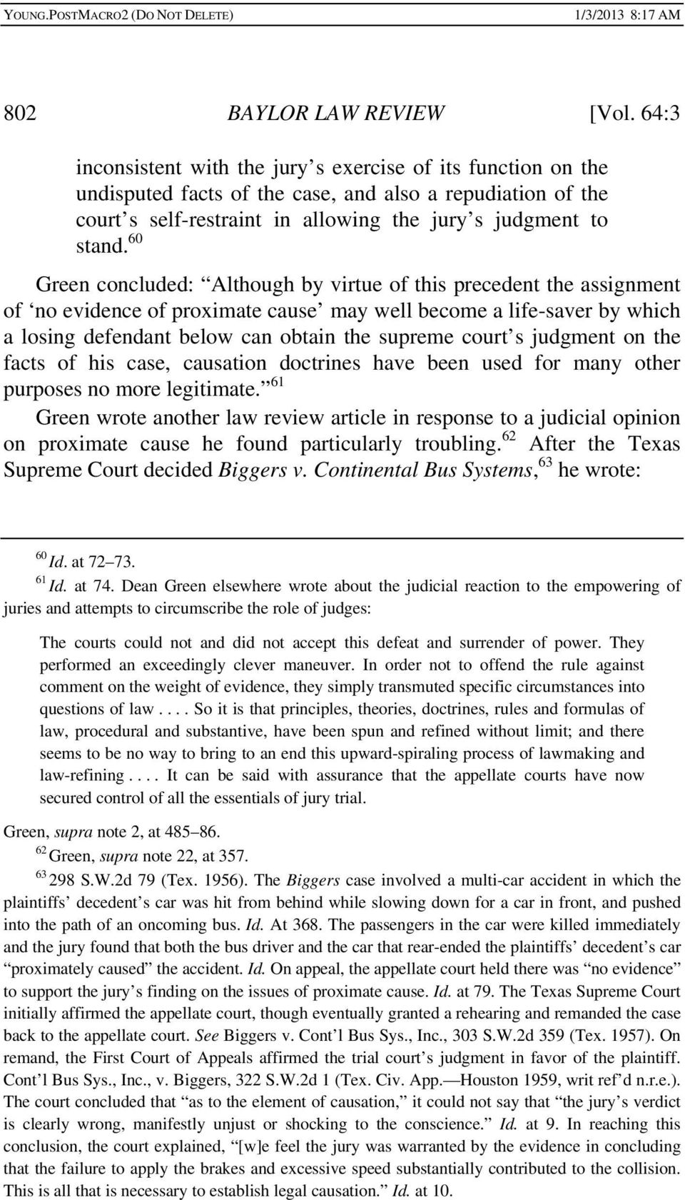 60 Green concluded: Although by virtue of this precedent the assignment of no evidence of proximate cause may well become a life-saver by which a losing defendant below can obtain the supreme court s