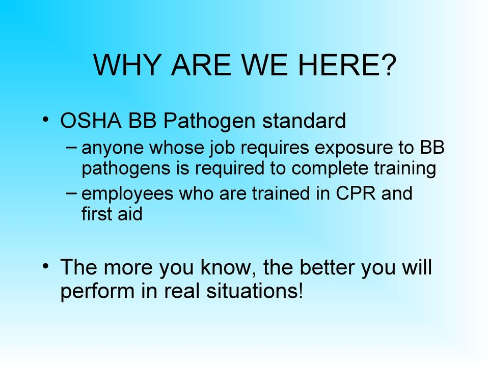 exposure to BB pathogens is required to complete training