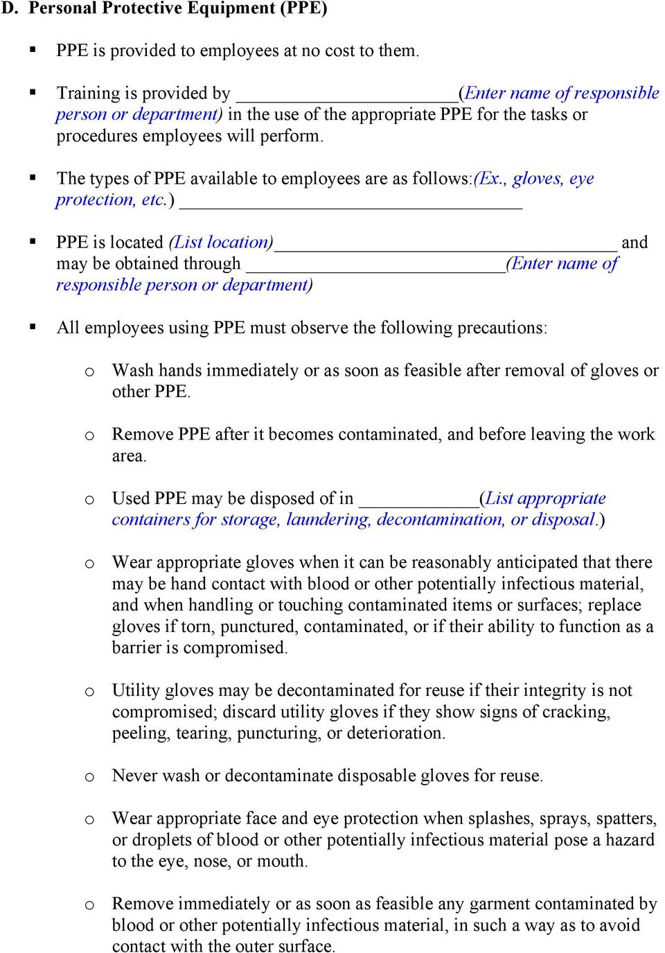 The types of PPE available to employees are as follows:(ex., gloves, eye protection, etc.