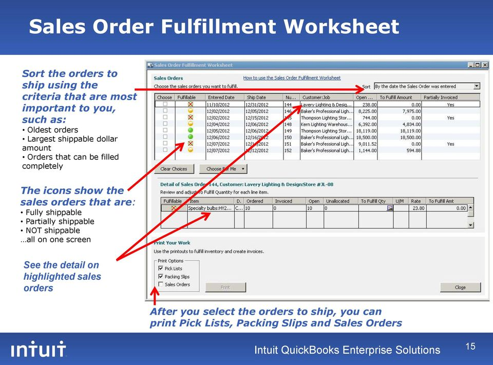 are: Fully shippable Partially shippable NOT shippable all on one screen See the detail on highlighted sales orders After