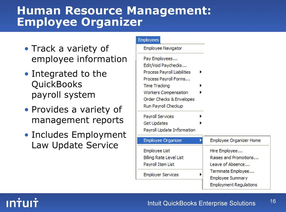 system Provides a variety of management reports Includes