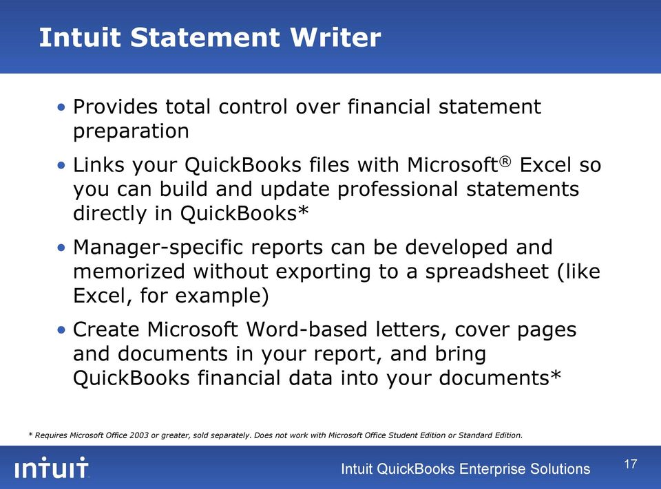 for example) Create Microsoft Word-based letters, cover pages and documents in your report, and bring QuickBooks financial data into your documents* * Requires