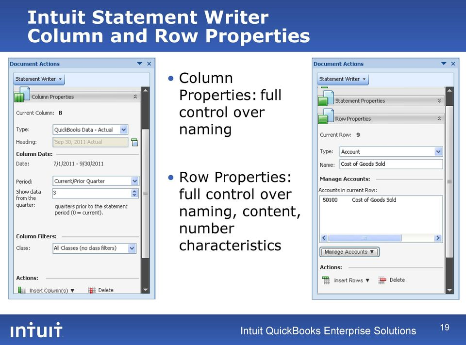 Properties: full control over naming, content,