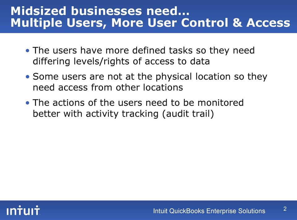 the physical location so they need access from other locations The actions of the users need