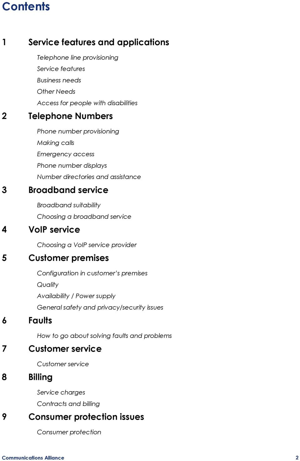 Choosing a VoIP service provider 5 Customer premises 6 Faults Configuration in customer s premises Quality Availability / Power supply General safety and privacy/security issues How to go