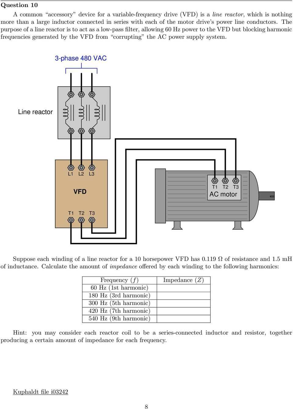 The purpose of a line reactor is to act as a low-pass filter, allowing 60 Hz power to the VFD but blocking harmonic frequencies generated by the VFD from corrupting the AC power supply system.