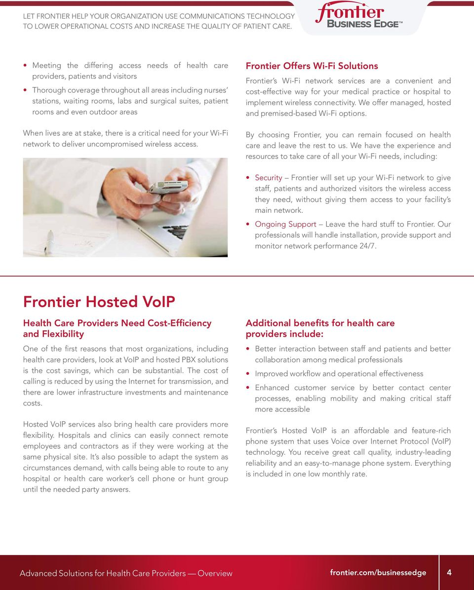 Frontier Offers Wi-Fi Solutions Frontier s Wi-Fi network services are a convenient and cost-effective way for your medical practice or hospital to implement wireless connectivity.