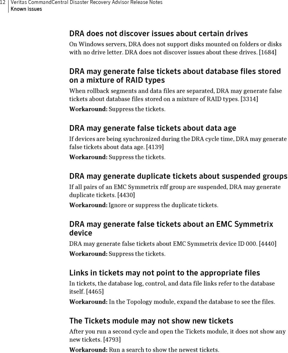 [1684] DRA may generate false tickets about database files stored on a mixture of RAID types When rollback segments and data files are separated, DRA may generate false tickets about database files
