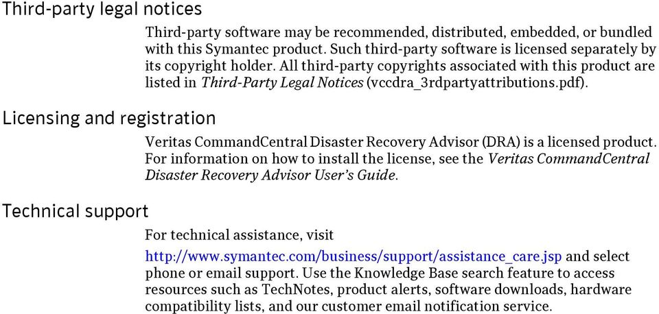 pdf). Veritas CommandCentral Disaster Recovery Advisor (DRA) is a licensed product.