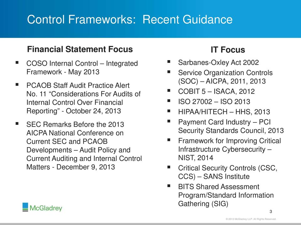 and Current Auditing and Internal Control Matters - December 9, 2013 IT Focus Sarbanes-Oxley Act 2002 Service Organization Controls (SOC) AICPA, 2011, 2013 COBIT 5 ISACA, 2012 ISO 27002 ISO 2013