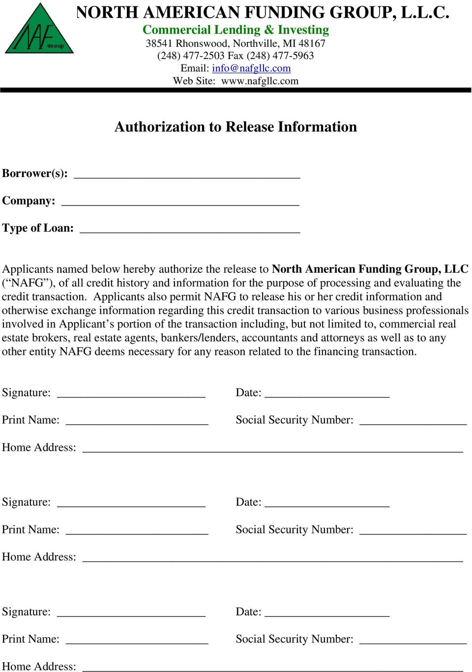 com Authorization to Release Information Borrower(s): Company: Type of Loan: Applicants named below hereby authorize the release to North American Funding Group, LLC ( NAFG ), of all credit history