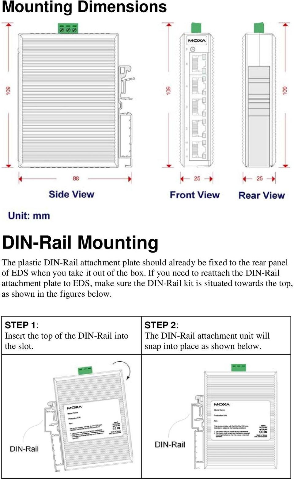 If you need to reattach the DIN-Rail attachment plate to EDS, make sure the DIN-Rail kit is situated towards