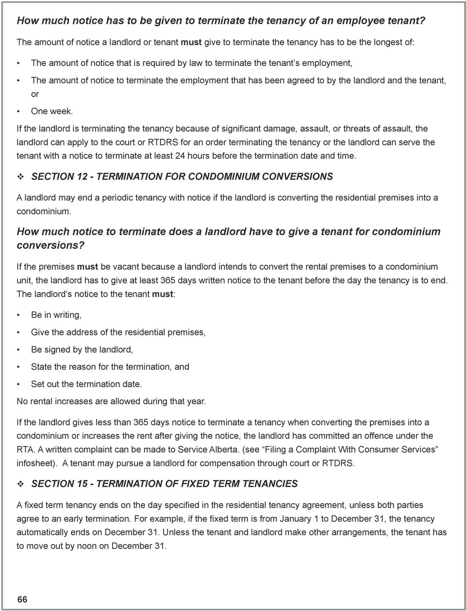notice to terminate the employment that has been agreed to by the landlord and the tenant, or One week.
