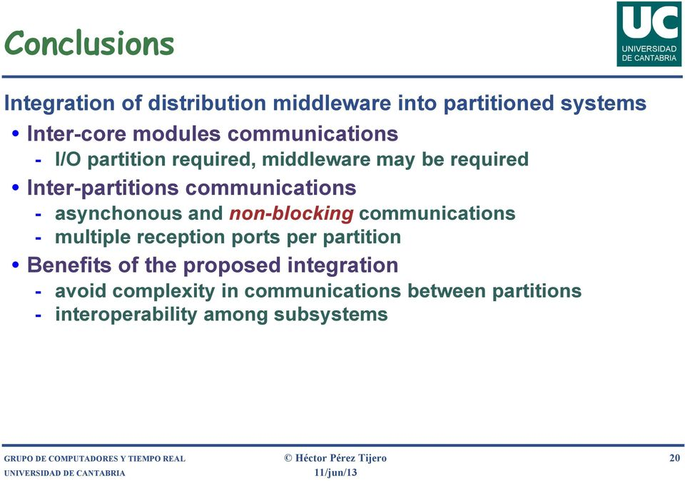 communications - multiple reception ports per partition Benefits of the proposed integration - avoid complexity in