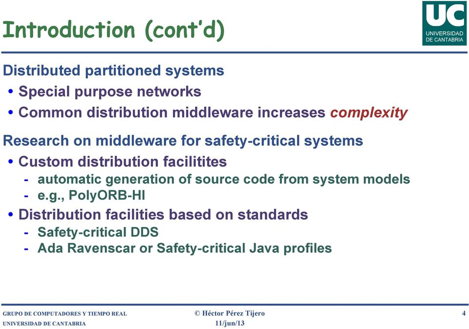 generation of source code from system models - e.g., PolyORB-HI Distribution facilities based on standards -