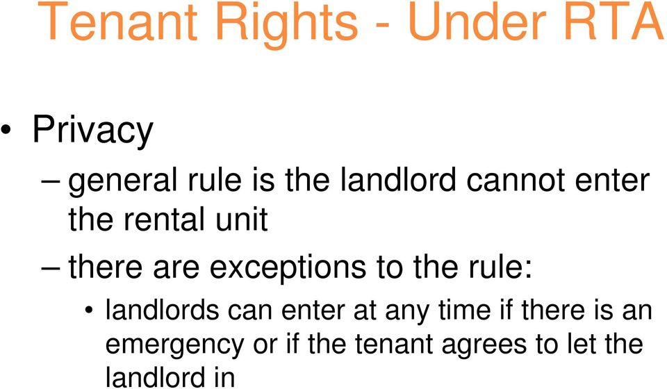 exceptions to the rule: landlords can enter at any time