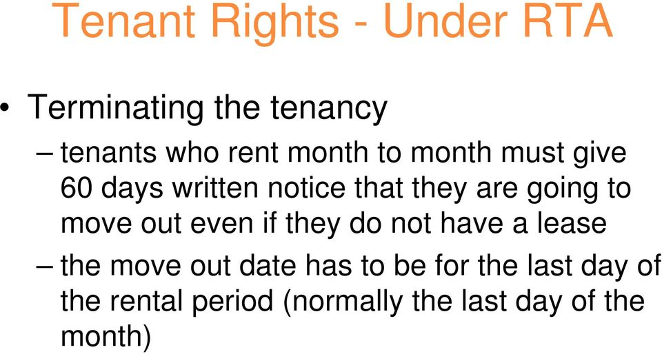 move out even if they do not have a lease the move out date has to be