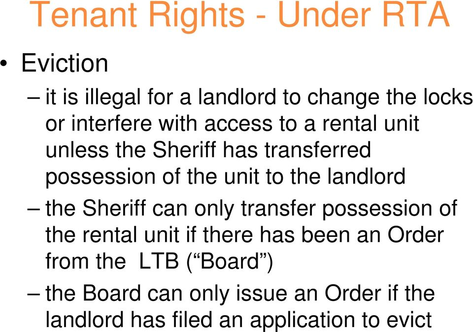 landlord the Sheriff can only transfer possession of the rental unit if there has been an Order