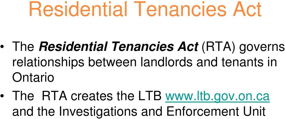 and tenants in Ontario The RTA creates the LTB www.