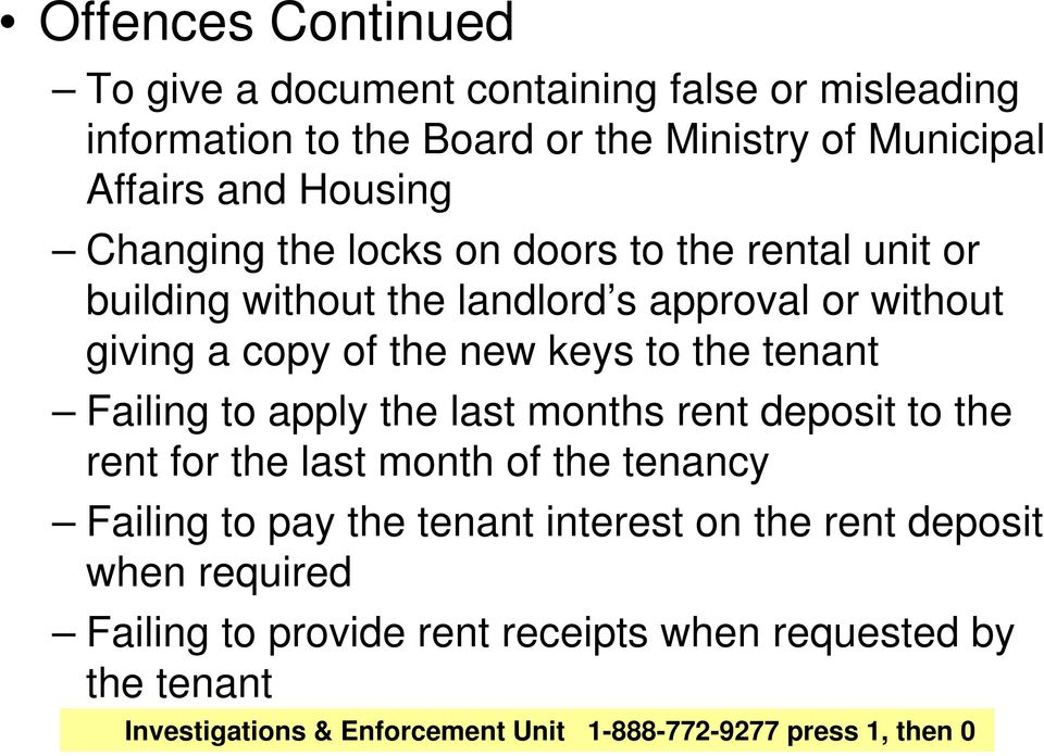tenant Failing to apply the last months rent deposit to the rent for the last month of the tenancy Failing to pay the tenant interest on the