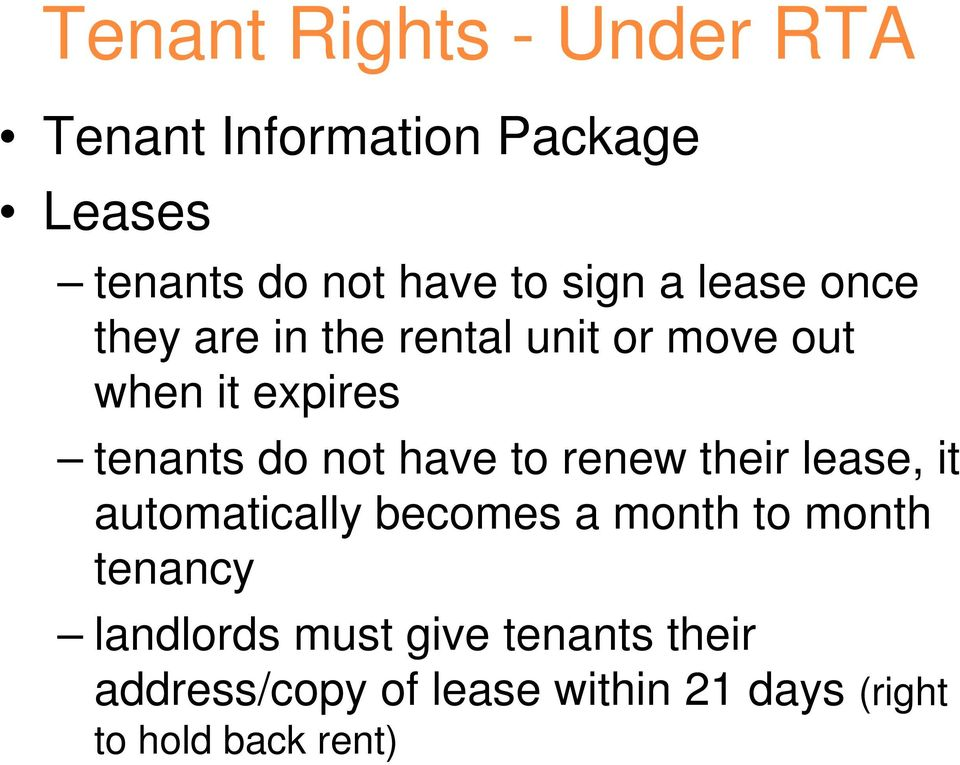 not have to renew their lease, it automatically becomes a month to month tenancy
