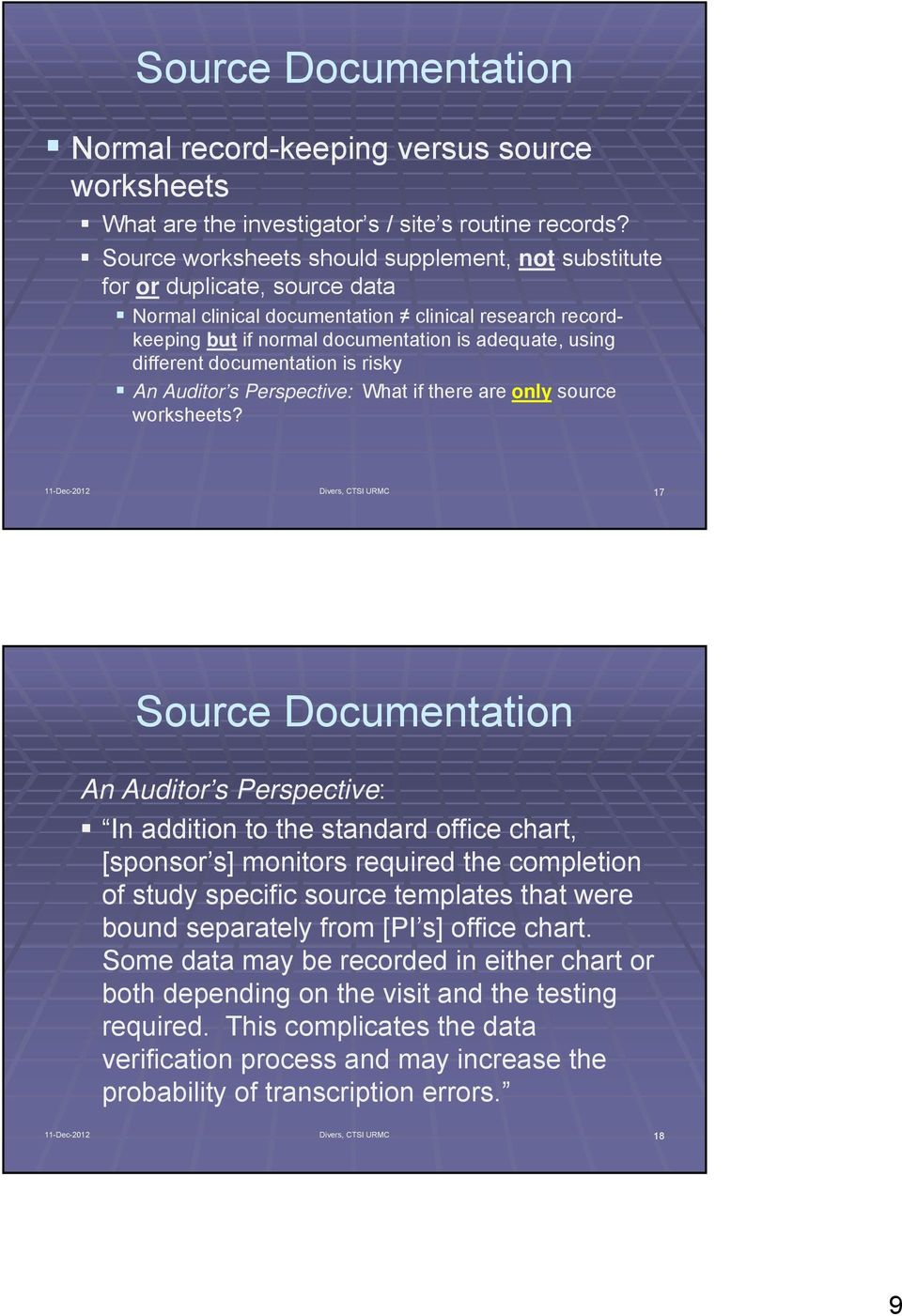 different documentation is risky An Auditor s Perspective: What if there are only source worksheets?