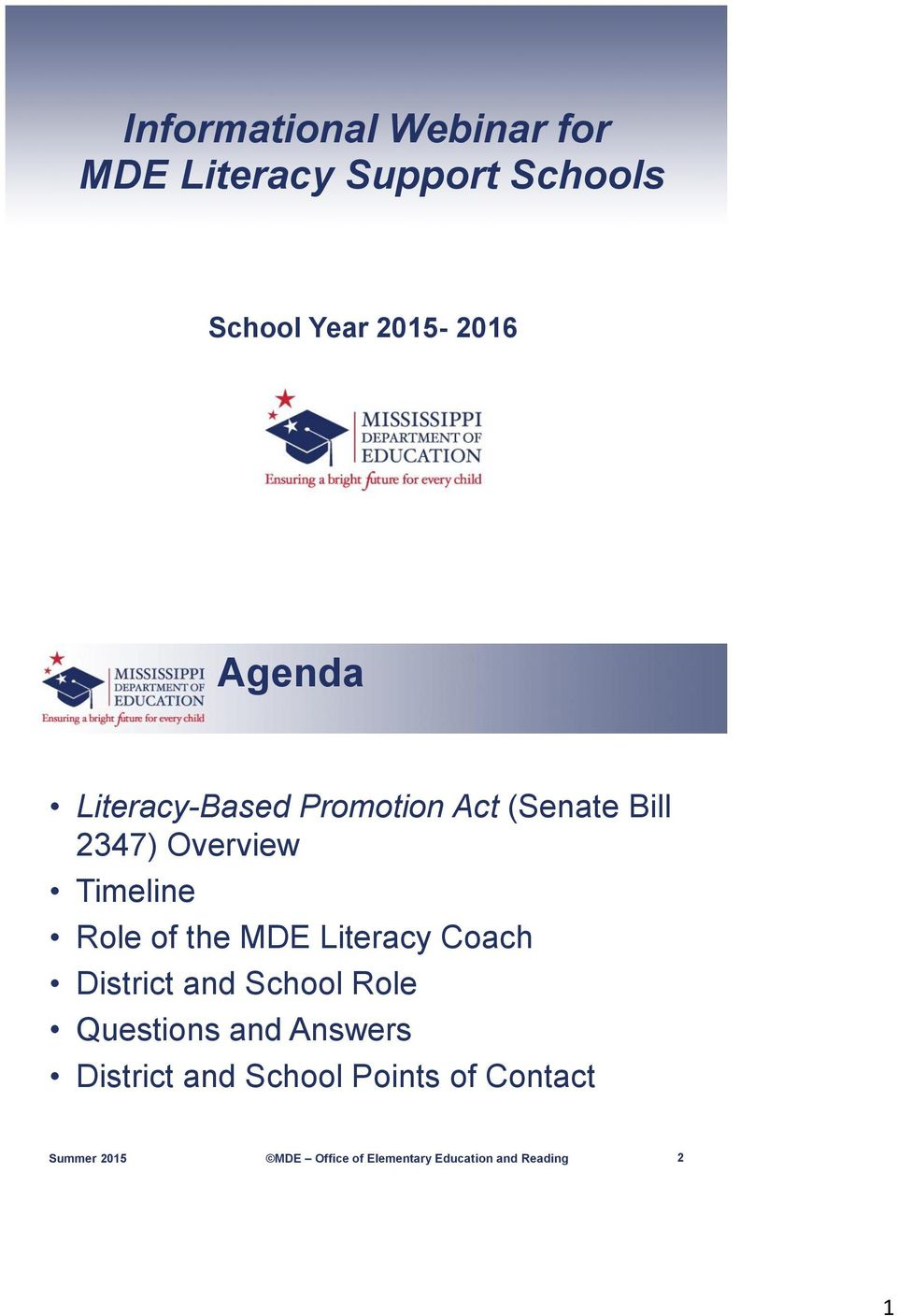 Overview Timeline Role of the MDE Literacy Coach District and