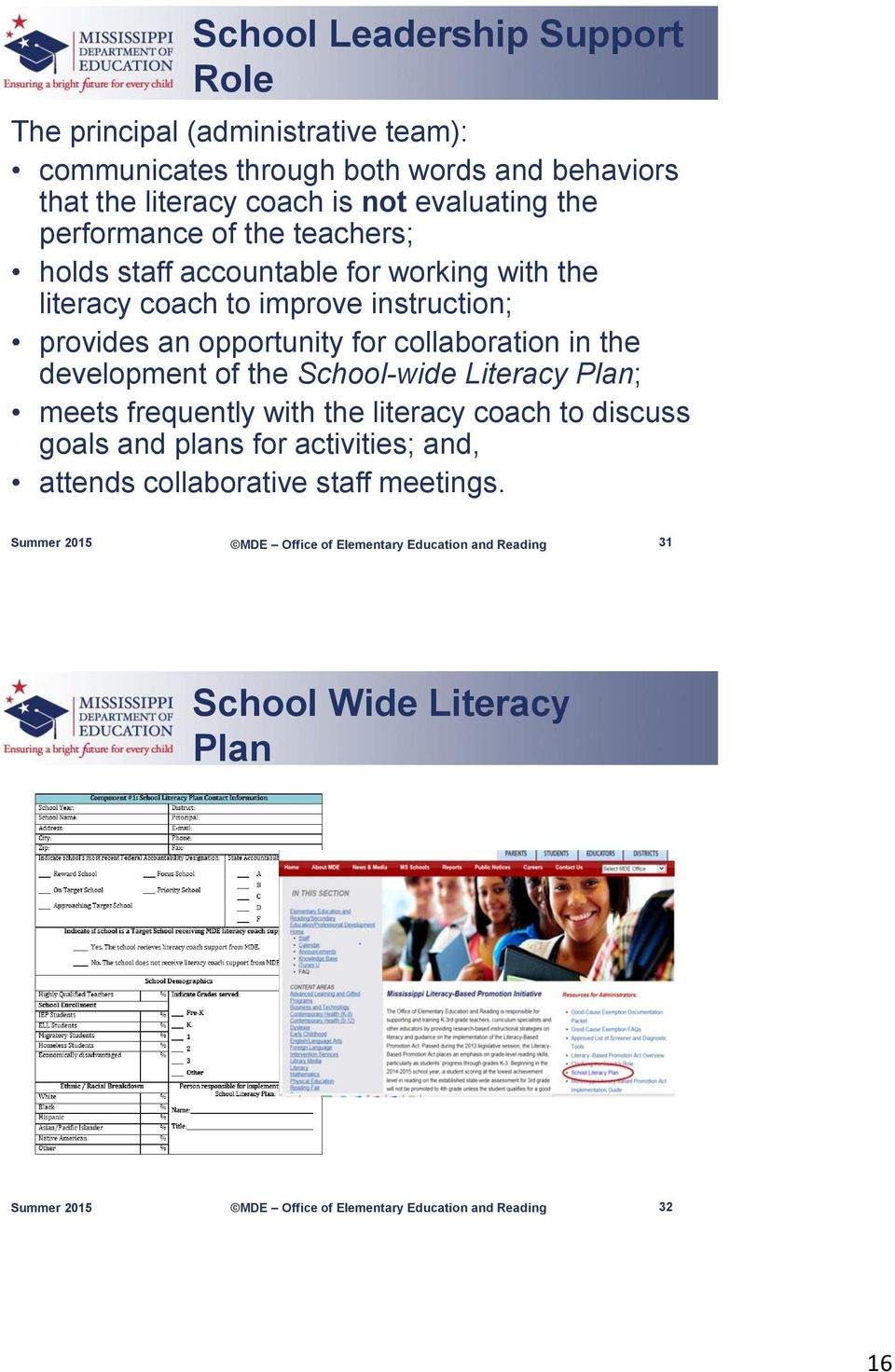instruction; provides an opportunity for collaboration in the development of the School-wide Literacy Plan; meets frequently with