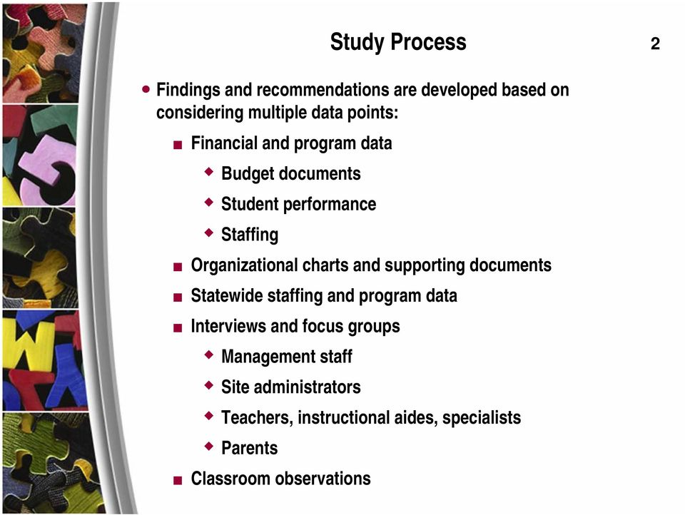 charts and supporting documents Statewide staffing and program data Interviews and focus groups