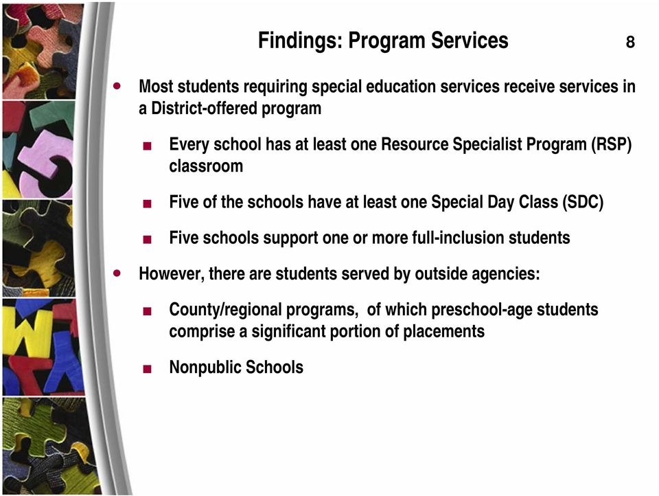 Special Day Class (SDC) Five schools support one or more full-inclusion students However, there are students served by